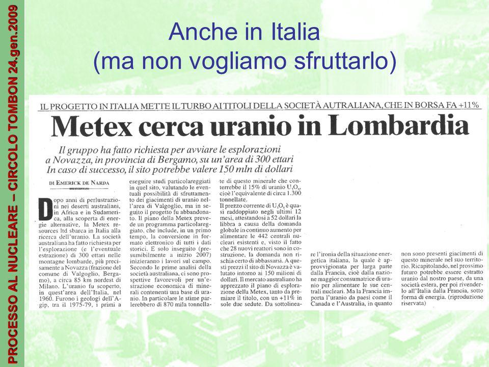 PROCESSO AL NUCLEARE – CIRCOLO TOMBON 24.gen.2009 Anche in Italia (ma non vogliamo sfruttarlo)