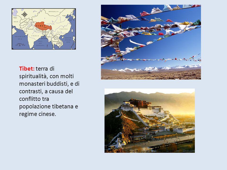 Tibet: terra di spiritualità, con molti monasteri buddisti, e di contrasti, a causa del conflitto tra popolazione tibetana e regime cinese.