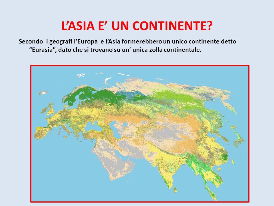 """L'ASIA E' UN CONTINENTE? Secondo i geografi l'Europa e l'Asia formerebbero un unico continente detto """"Eurasia"""", dato che si trovano su un' unica zolla"""