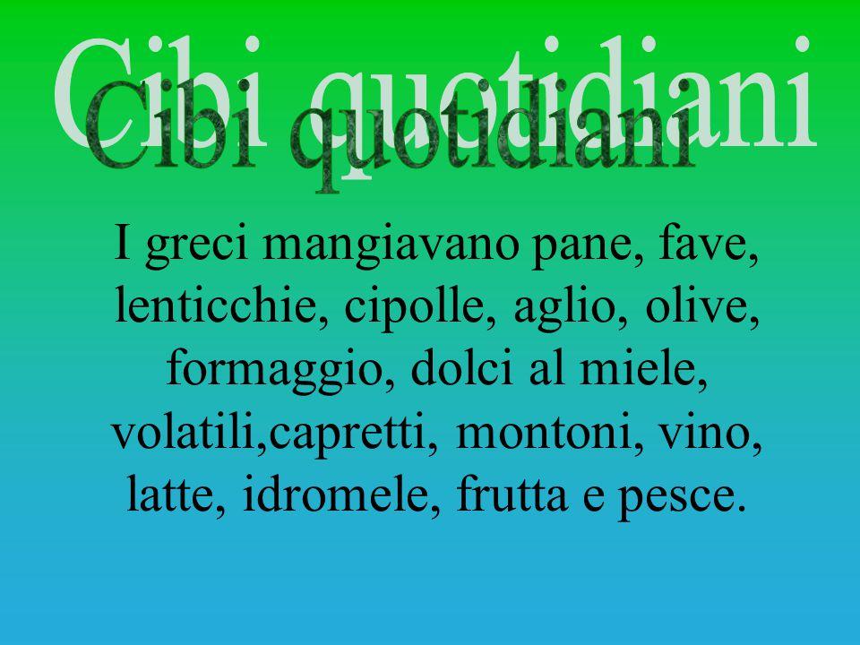 I greci mangiavano pane, fave, lenticchie, cipolle, aglio, olive, formaggio, dolci al miele, volatili,capretti, montoni, vino, latte, idromele, frutta