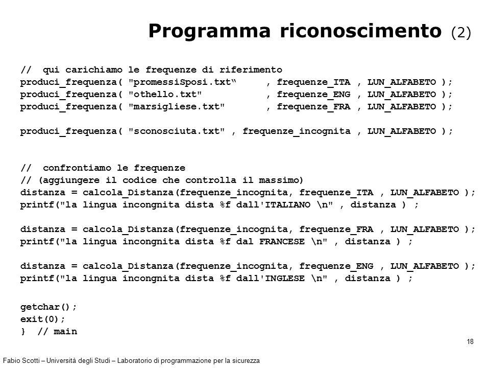 Fabio Scotti – Università degli Studi – Laboratorio di programmazione per la sicurezza 18 Programma riconoscimento (2) // qui carichiamo le frequenze