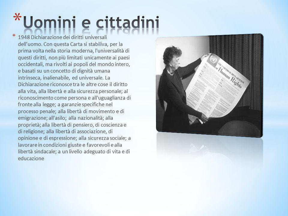 * 1948 Dichiarazione dei diritti universali dell'uomo.