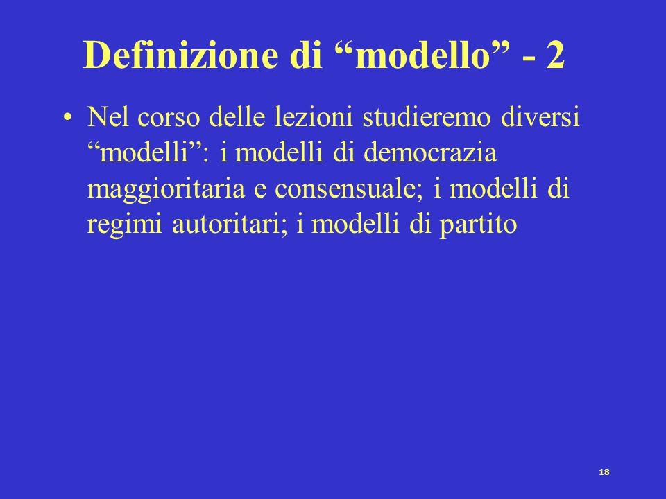 """17 Definizione di """"modello"""" - 1 Nozione in cui diverse dimensioni ovvero caratteristiche sono unitariamente connesse senza che vi sia una classificazi"""