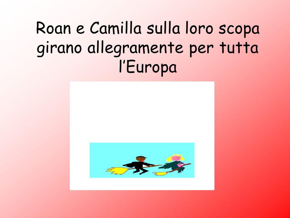 Roan e Camilla sulla loro scopa girano allegramente per tutta l'Europa