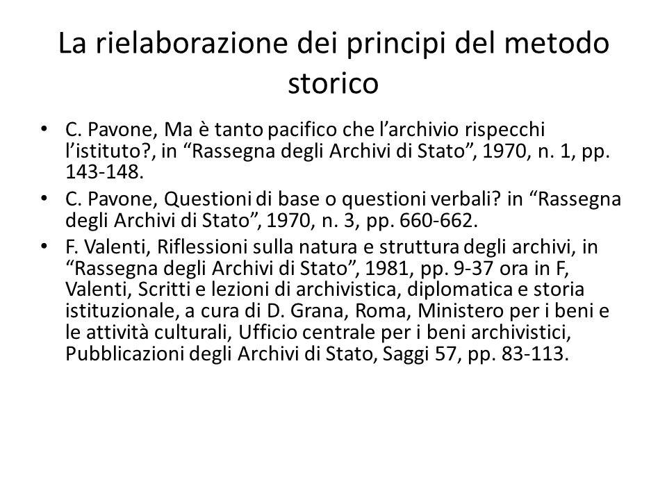 Il pensiero di CencettiCencetti La definitiva consacrazione del metodo storico e di un determinato approccio alla scienza degli archivi si ebbe con Giorgio Cencetti che identificò il metodo storico con l'unico metodo archivistico.