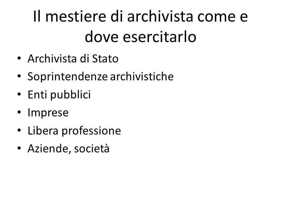 Il problema della formazione Gli strumenti di formazione dell'archivistica storica: metodi ed istituti consolidati.