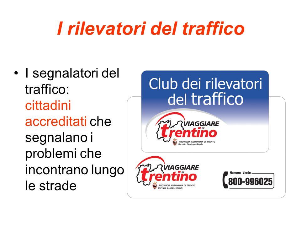 I rilevatori del traffico I segnalatori del traffico: cittadini accreditati che segnalano i problemi che incontrano lungo le strade