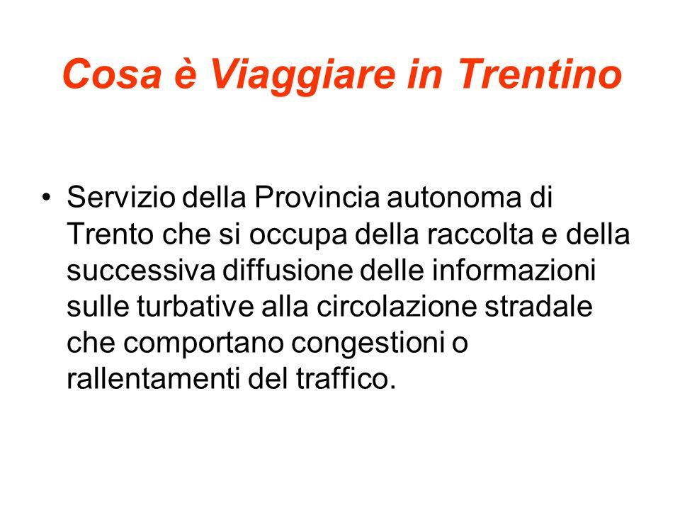 Cosa è Viaggiare in Trentino Servizio della Provincia autonoma di Trento che si occupa della raccolta e della successiva diffusione delle informazioni