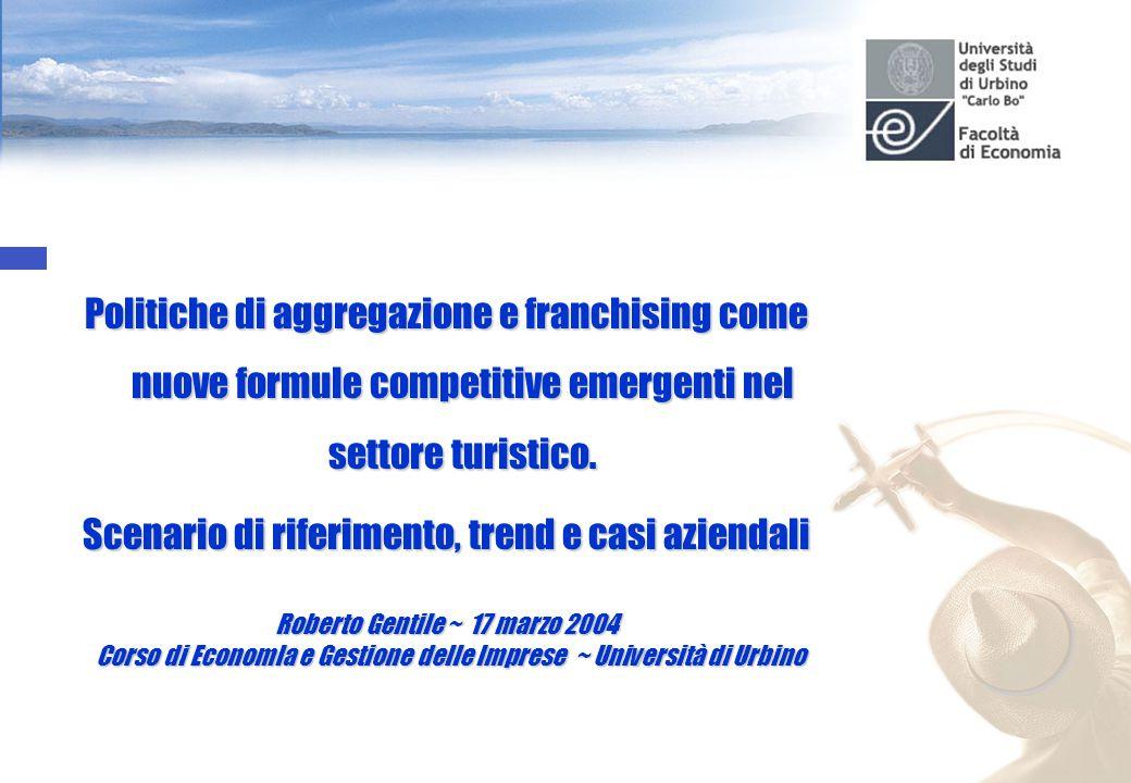 Politiche di aggregazione e franchising come nuove formule competitive emergenti nel settore turistico.