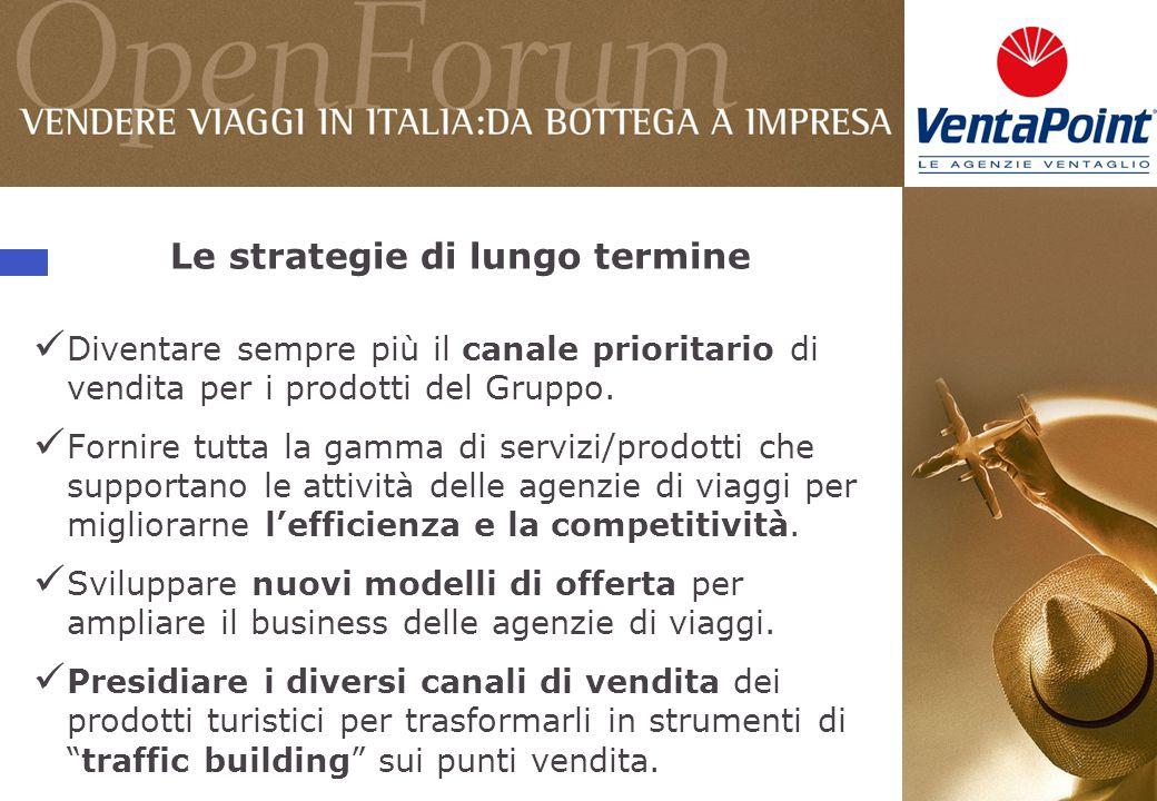 Le strategie di lungo termine Diventare sempre più il canale prioritario di vendita per i prodotti del Gruppo.