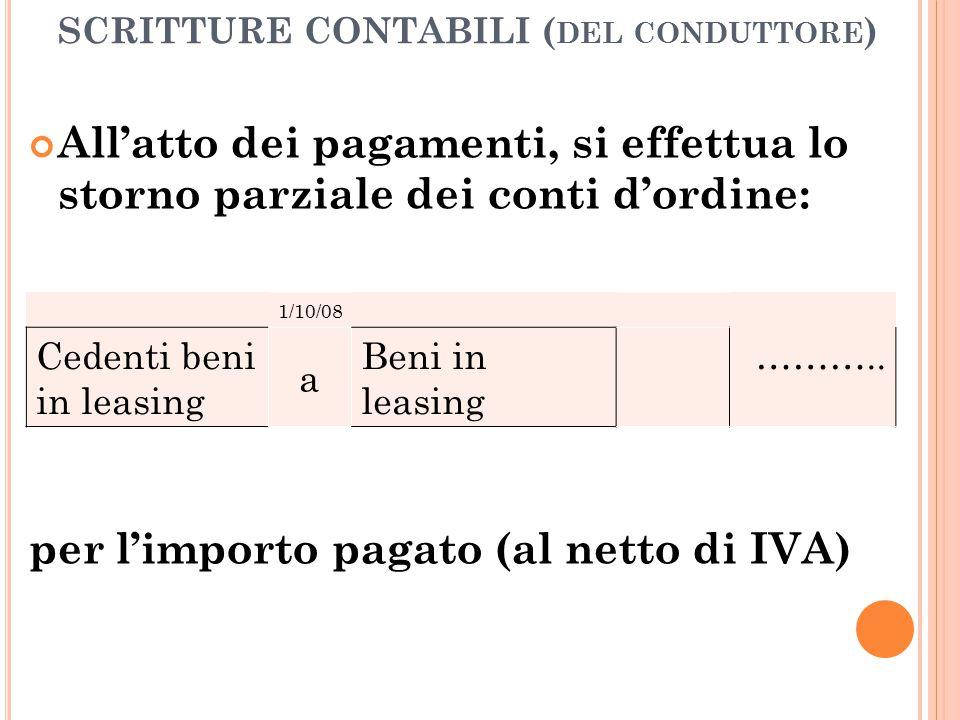 SCRITTURE CONTABILI ( DEL CONDUTTORE ) All'atto dei pagamenti, si effettua lo storno parziale dei conti d'ordine: per l'importo pagato (al netto di IV