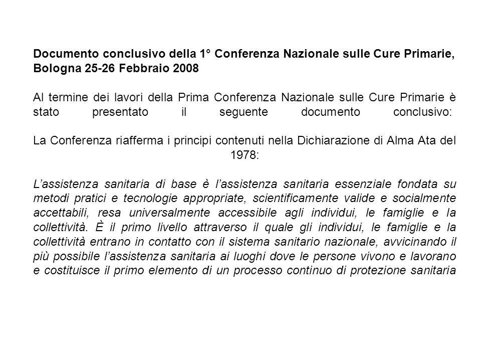 Documento conclusivo della 1° Conferenza Nazionale sulle Cure Primarie, Bologna 25-26 Febbraio 2008 Al termine dei lavori della Prima Conferenza Nazio