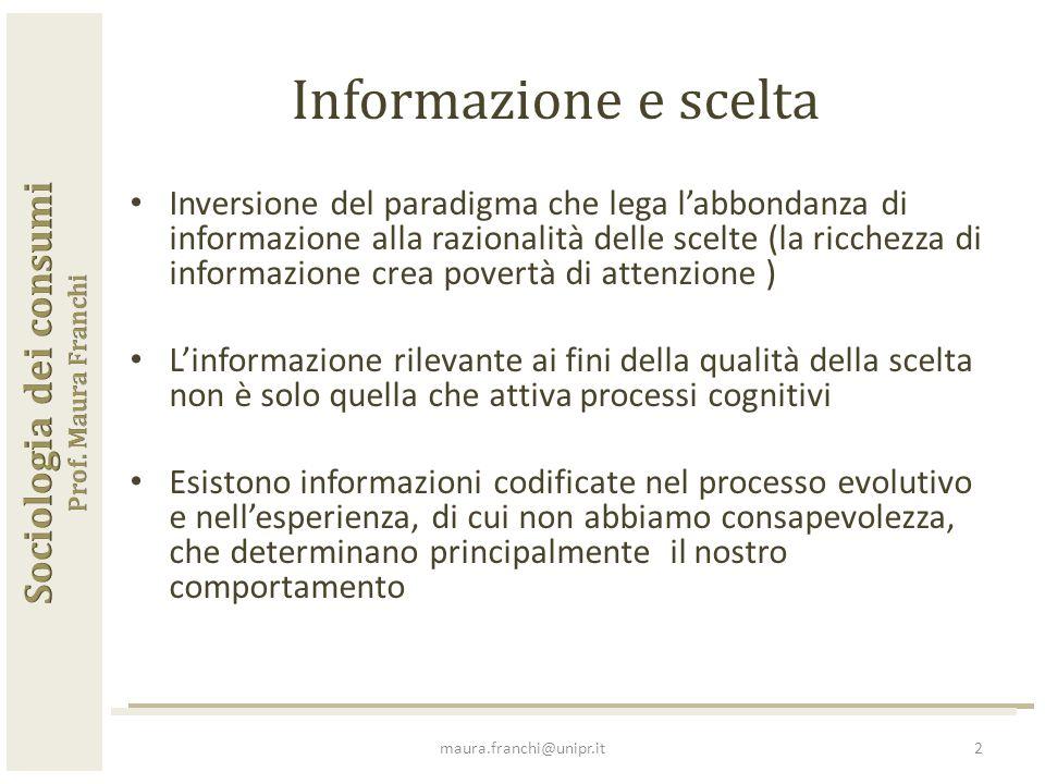 Il paradosso della scelta (Gigerenzer, 2009) Un aumento di informazione può essere nocivo.