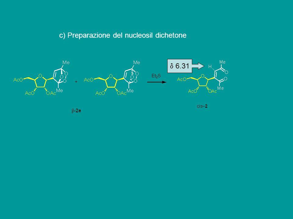 c) Preparazione del nucleosil dichetone  6.31