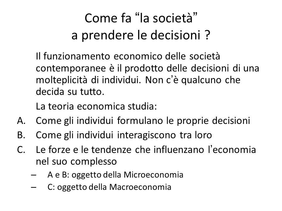 """Come fa """" la società """" a prendere le decisioni ? Il funzionamento economico delle società contemporanee è il prodotto delle decisioni di una molteplic"""