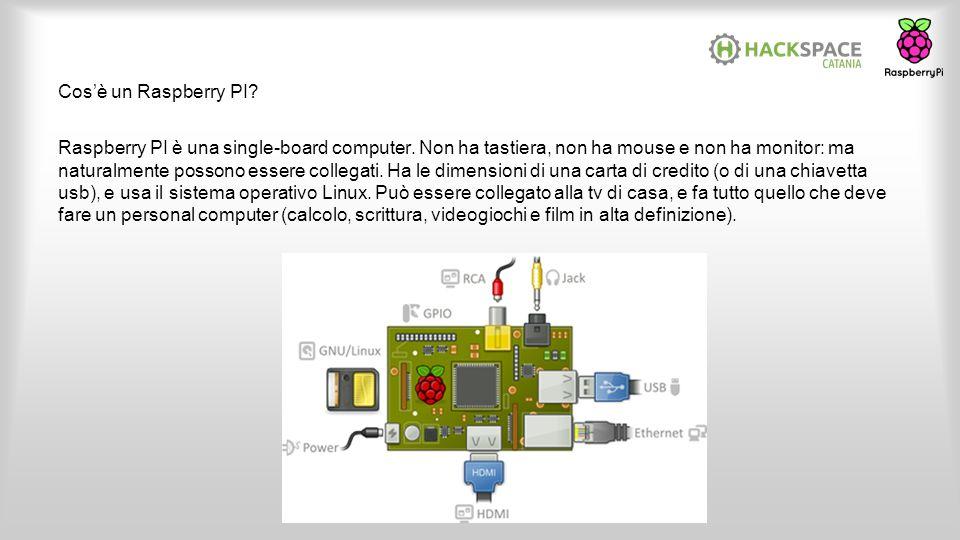 Cos'è un Raspberry PI? Raspberry PI è una single-board computer. Non ha tastiera, non ha mouse e non ha monitor: ma naturalmente possono essere colleg