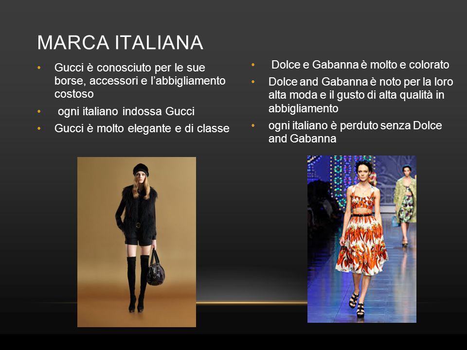 Gucci è conosciuto per le sue borse, accessori e l'abbigliamento costoso ogni italiano indossa Gucci Gucci è molto elegante e di classe Dolce e Gabann