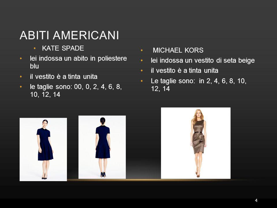 MICHAEL KORS lei indossa un vestito di seta beige il vestito è a tinta unita Le taglie sono: in 2, 4, 6, 8, 10, 12, 14 ABITI AMERICANI KATE SPADE lei indossa un abito in poliestere blu il vestito è a tinta unita le taglie sono: 00, 0, 2, 4, 6, 8, 10, 12, 14 4