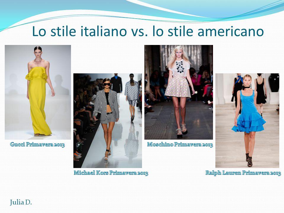 Lo stile italiano vs. lo stile americano Julia D.