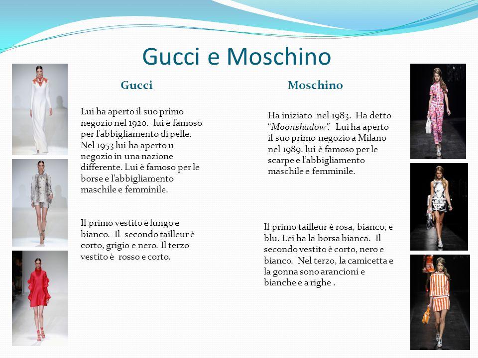 Gucci e Moschino GucciMoschino Lui ha aperto il suo primo negozio nel 1920. lui è famoso per l'abbigliamento di pelle. Nel 1953 lui ha aperto u negozi