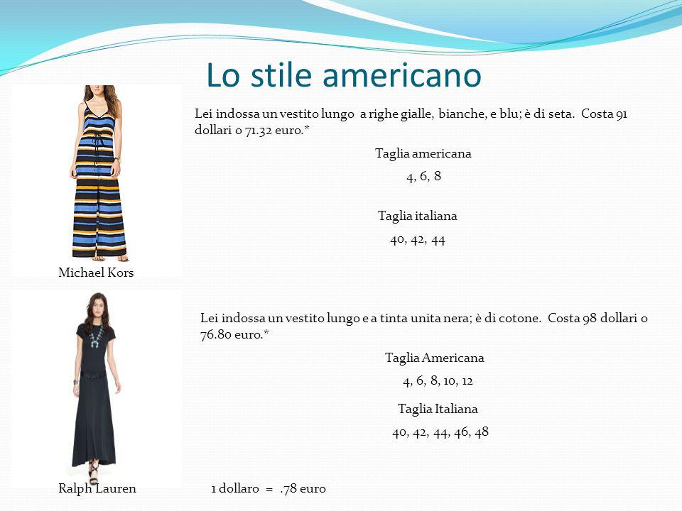 Lo stile americano Michael Kors Ralph Lauren Lei indossa un vestito lungo a righe gialle, bianche, e blu; è di seta. Costa 91 dollari o 71.32 euro.* T