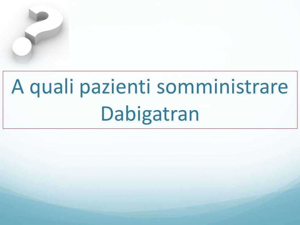 Dabigatran Warfarin NB Poiché Dabigatran può determinare un INR elevato, il test di INR non deve essere effettuato finchè non siano trascorsi almeno 2 giorni dalla sospensione di Dabigatran Funzione renale (ClCr) Start Warfarin 3 gg prima della sospensione di dabigatran Start Warfarin 2 gg prima della sospensione di dabigatran ClCr > 50 ml/minClCr 30-50 ml/min possono essere necessari 5-10 giorni per ottenere INR>2 inibitori fattore X alterano INR - necessità di controllare INR 24 ore dopo ultima dose NAO