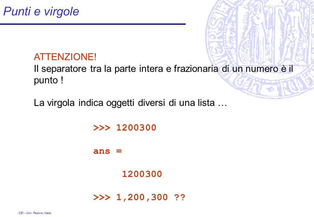 DEI - Univ. Padova (Italia) Punti e virgole ATTENZIONE.