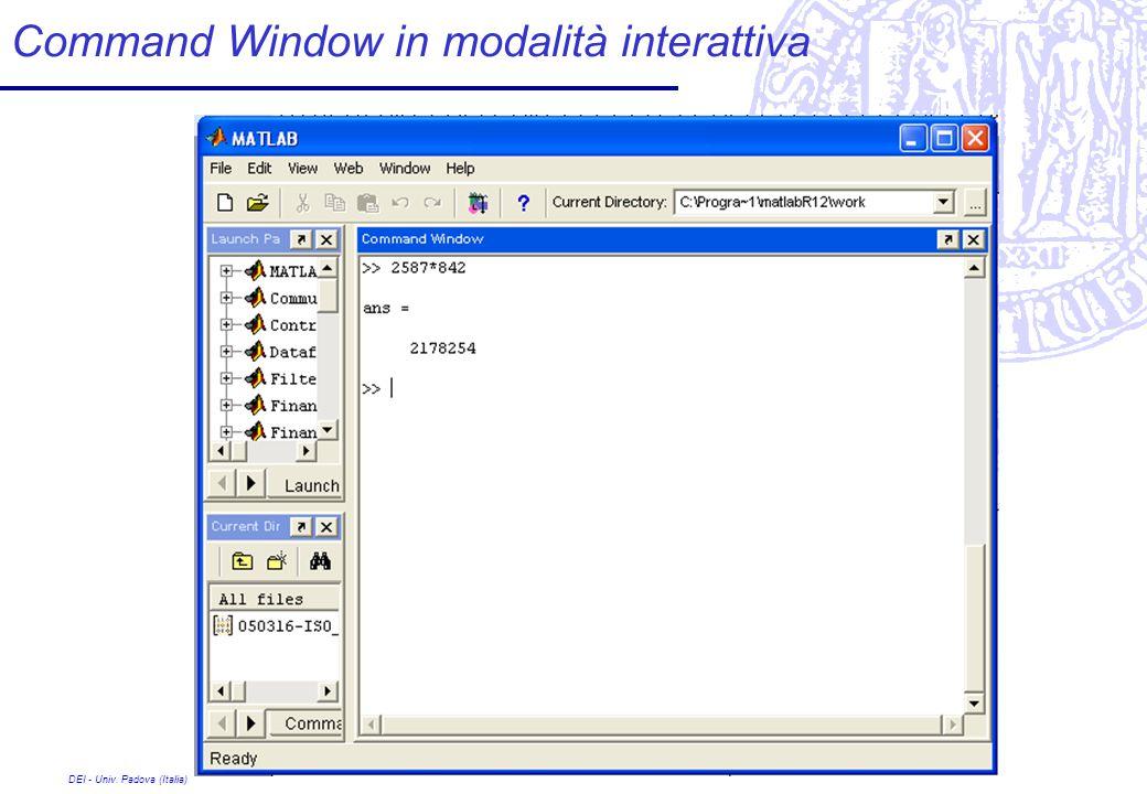 DEI - Univ. Padova (Italia) Command Window in modalità interattiva