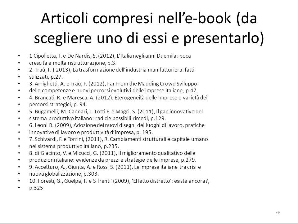 Articoli compresi nell'e-book (da scegliere uno di essi e presentarlo) 1 Cipolletta, I. e De Nardis, S. (2012), L'Italia negli anni Duemila: poca cres