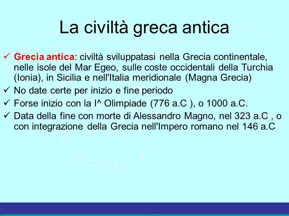 La Grecia Antica – a cura del prof. Marco Migliardi La civiltà greca antica Grecia antica: civiltà sviluppatasi nella Grecia continentale, nelle isole