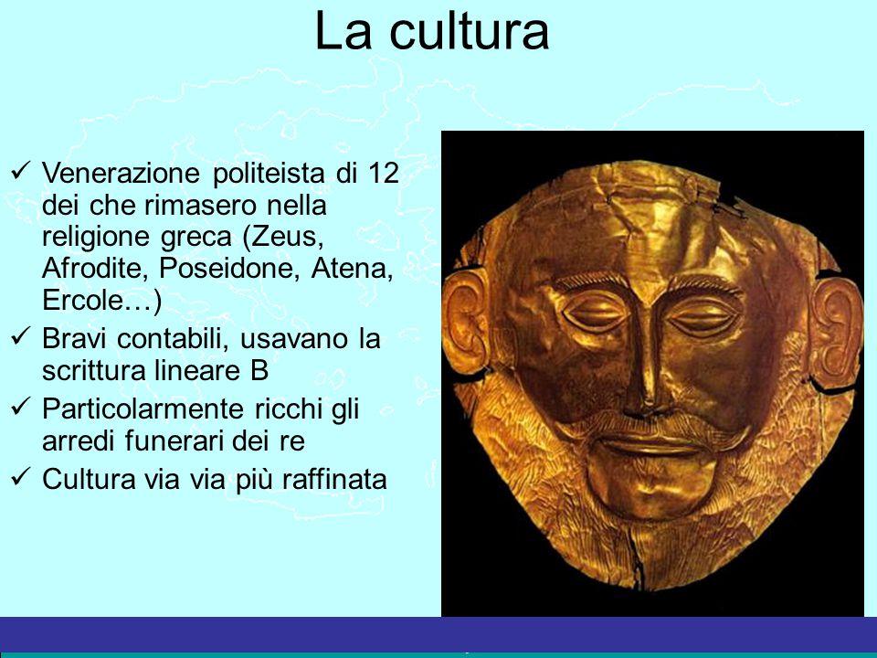 La Grecia Antica – a cura del prof. Marco Migliardi La cultura Venerazione politeista di 12 dei che rimasero nella religione greca (Zeus, Afrodite, Po