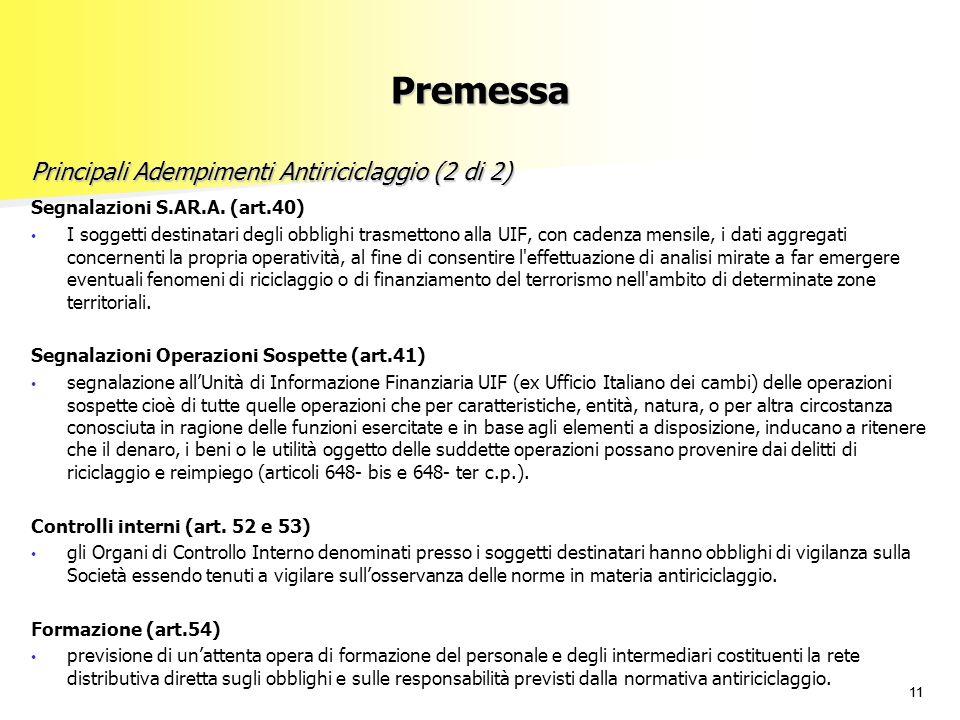 11 Segnalazioni S.AR.A. (art.40) I soggetti destinatari degli obblighi trasmettono alla UIF, con cadenza mensile, i dati aggregati concernenti la prop