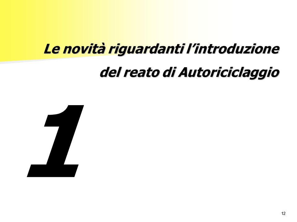 12 Le novità riguardanti l'introduzione del reato di Autoriciclaggio 1