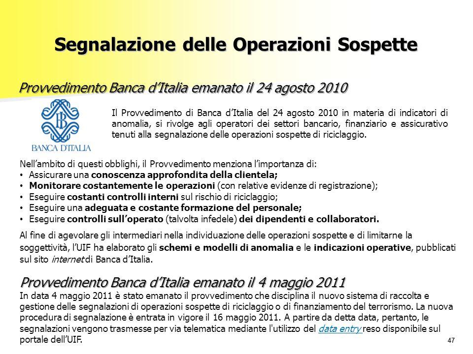 47 Provvedimento Banca d'Italia emanato il 24 agosto 2010 Nell'ambito di questi obblighi, il Provvedimento menziona l'importanza di: Assicurare una co