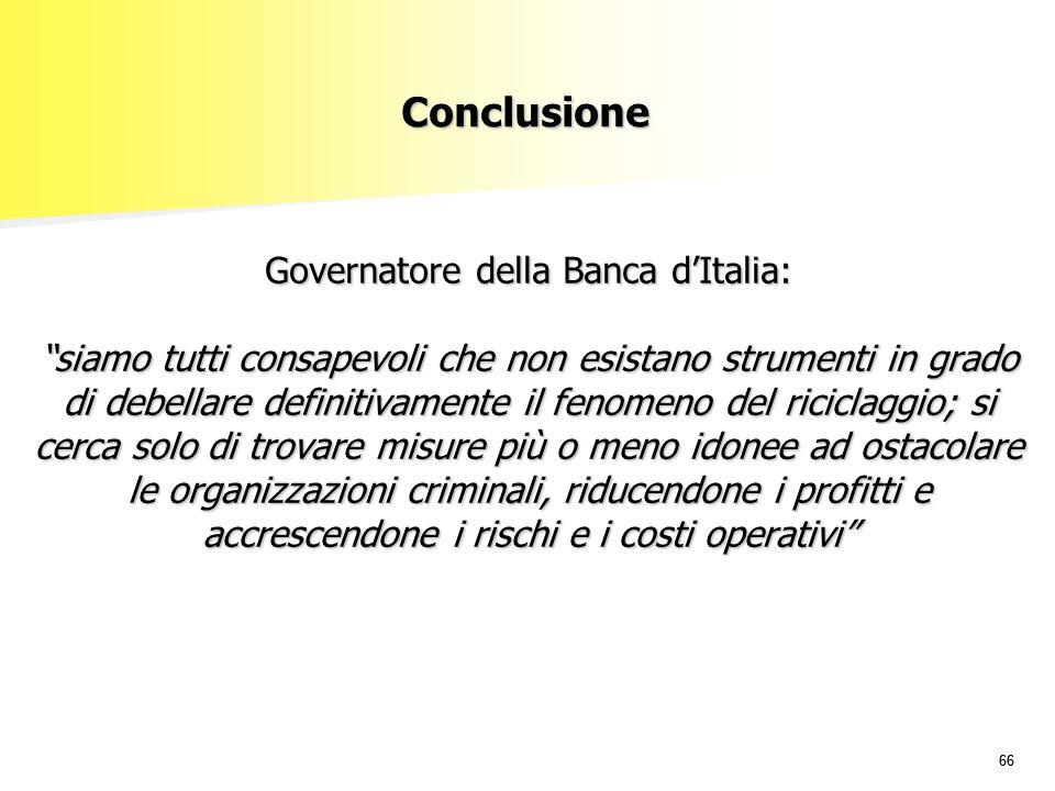 """66 Governatore della Banca d'Italia: """"siamo tutti consapevoli che non esistano strumenti in grado di debellare definitivamente il fenomeno del ricicla"""