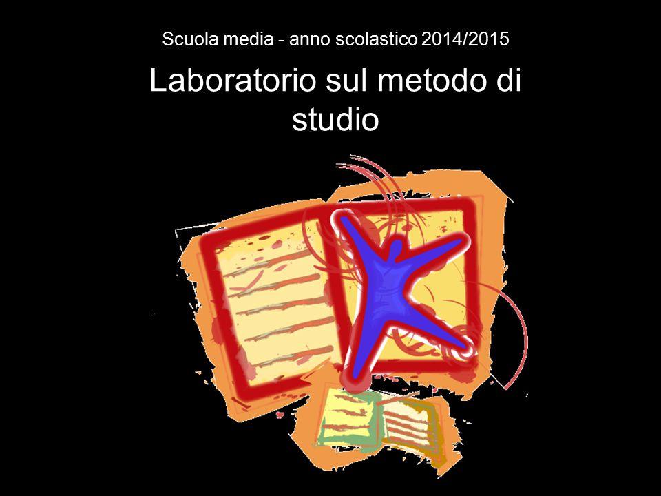 Laboratorio sul metodo di studio Scuola media - anno scolastico 2014/2015