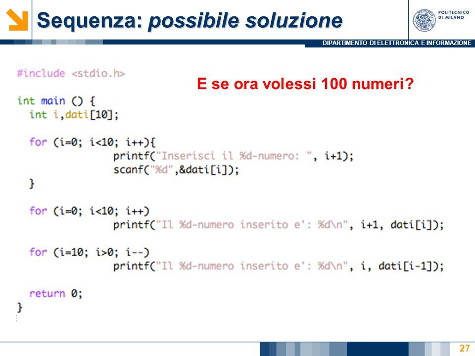 DIPARTIMENTO DI ELETTRONICA E INFORMAZIONE Sequenza: possibile soluzione 27 E se ora volessi 100 numeri?