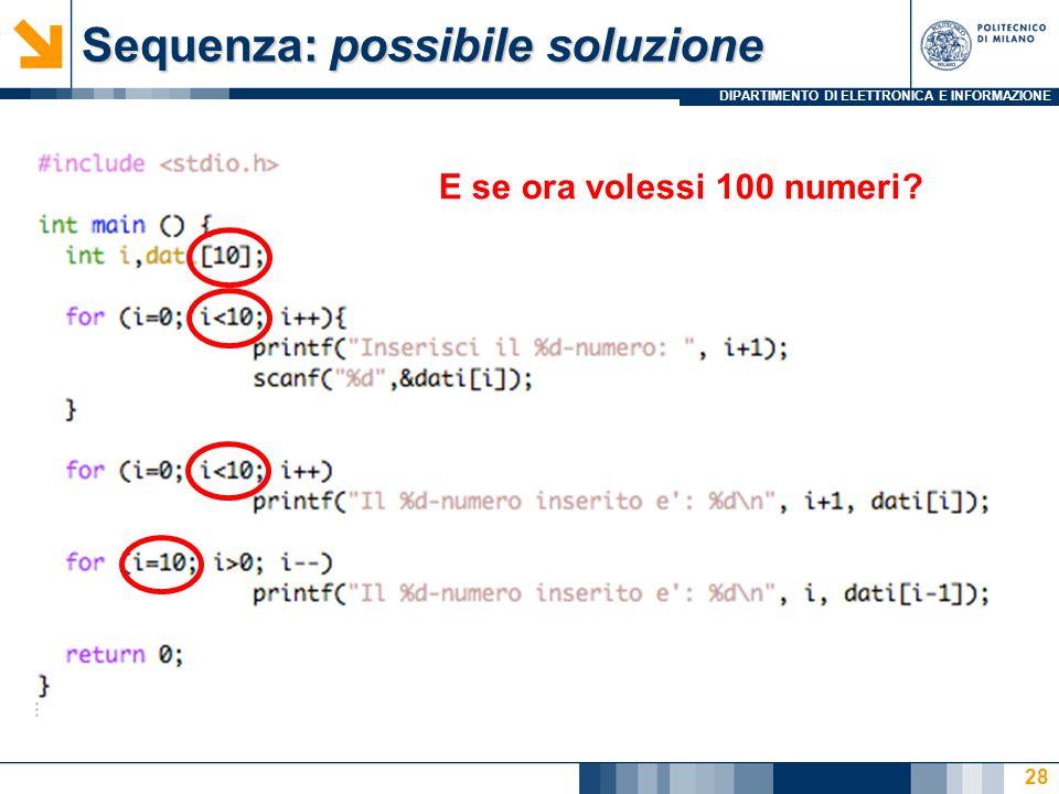 DIPARTIMENTO DI ELETTRONICA E INFORMAZIONE Sequenza: possibile soluzione 28 E se ora volessi 100 numeri?