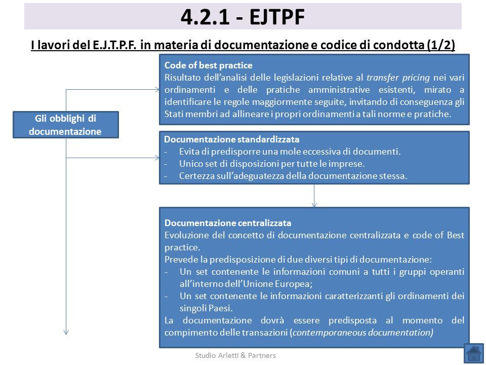 4.2.1 - EJTPF I lavori del E.J.T.P.F. in materia di documentazione e codice di condotta (1/2) Studio Arletti & Partners Gli obblighi di documentazione