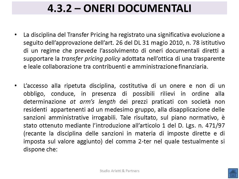 La disciplina del Transfer Pricing ha registrato una significativa evoluzione a seguito dell'approvazione dell'art. 26 del DL 31 magio 2010, n. 78 ist
