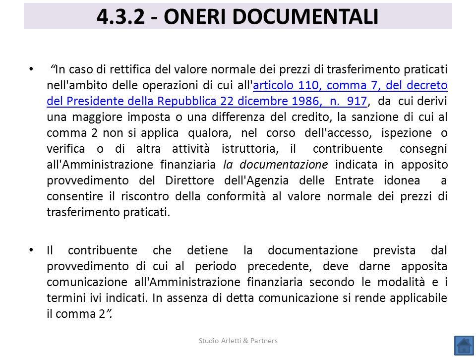"""""""In caso di rettifica del valore normale dei prezzi di trasferimento praticati nell'ambito delle operazioni di cui all'articolo 110, comma 7, del decr"""