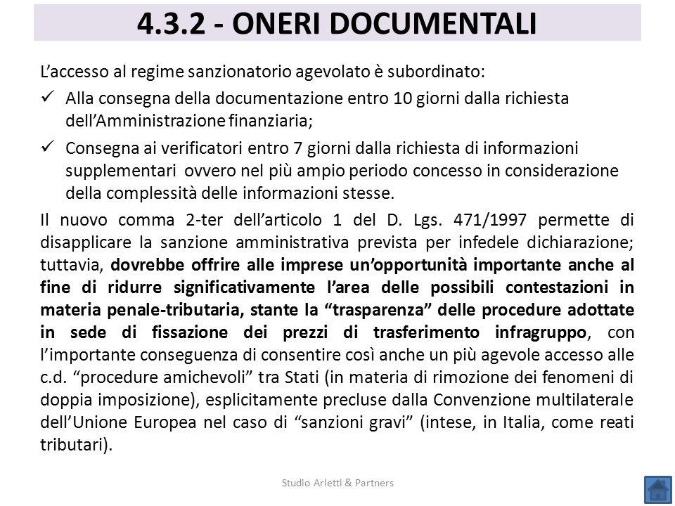 L'accesso al regime sanzionatorio agevolato è subordinato: Alla consegna della documentazione entro 10 giorni dalla richiesta dell'Amministrazione fin