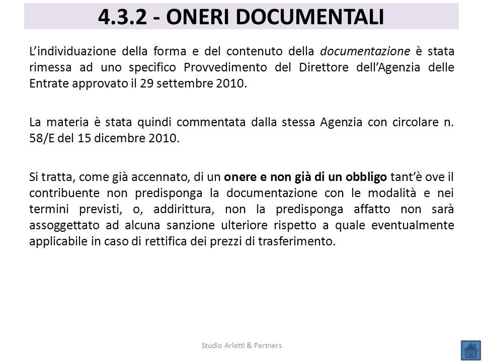 L'individuazione della forma e del contenuto della documentazione è stata rimessa ad uno specifico Provvedimento del Direttore dell'Agenzia delle Entr