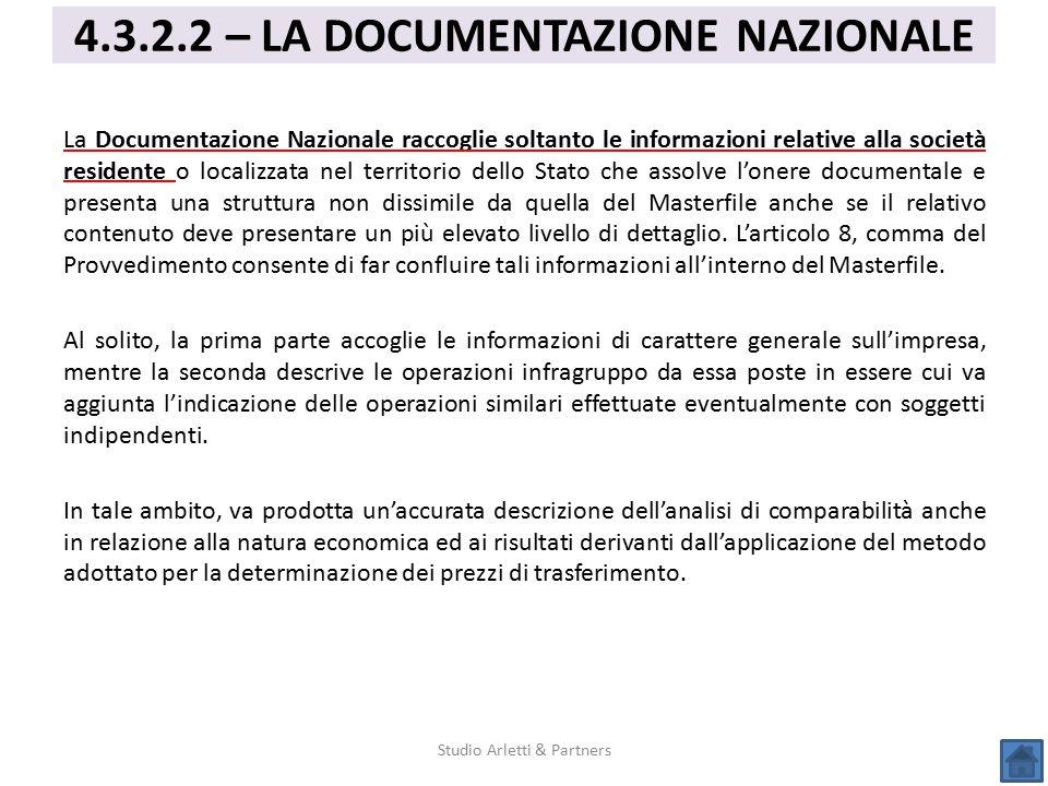 La Documentazione Nazionale raccoglie soltanto le informazioni relative alla società residente o localizzata nel territorio dello Stato che assolve l'