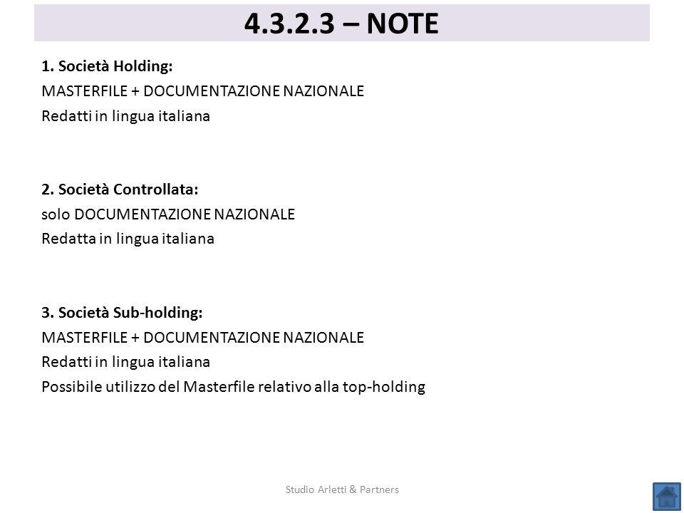 1. Società Holding: MASTERFILE + DOCUMENTAZIONE NAZIONALE Redatti in lingua italiana 2. Società Controllata: solo DOCUMENTAZIONE NAZIONALE Redatta in