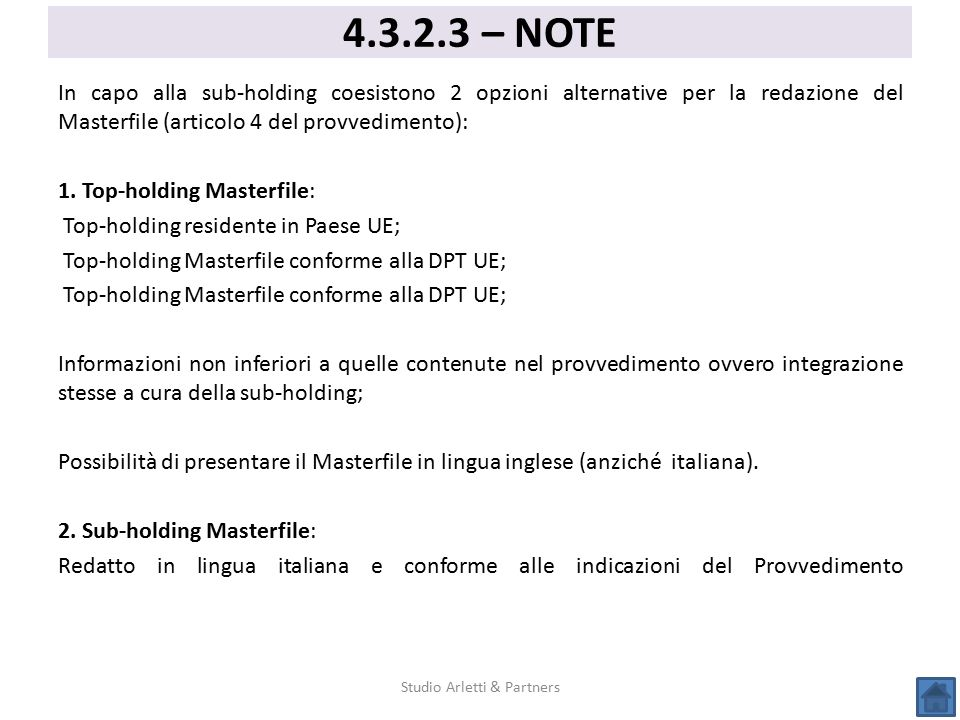 In capo alla sub-holding coesistono 2 opzioni alternative per la redazione del Masterfile (articolo 4 del provvedimento): 1. Top-holding Masterfile: T