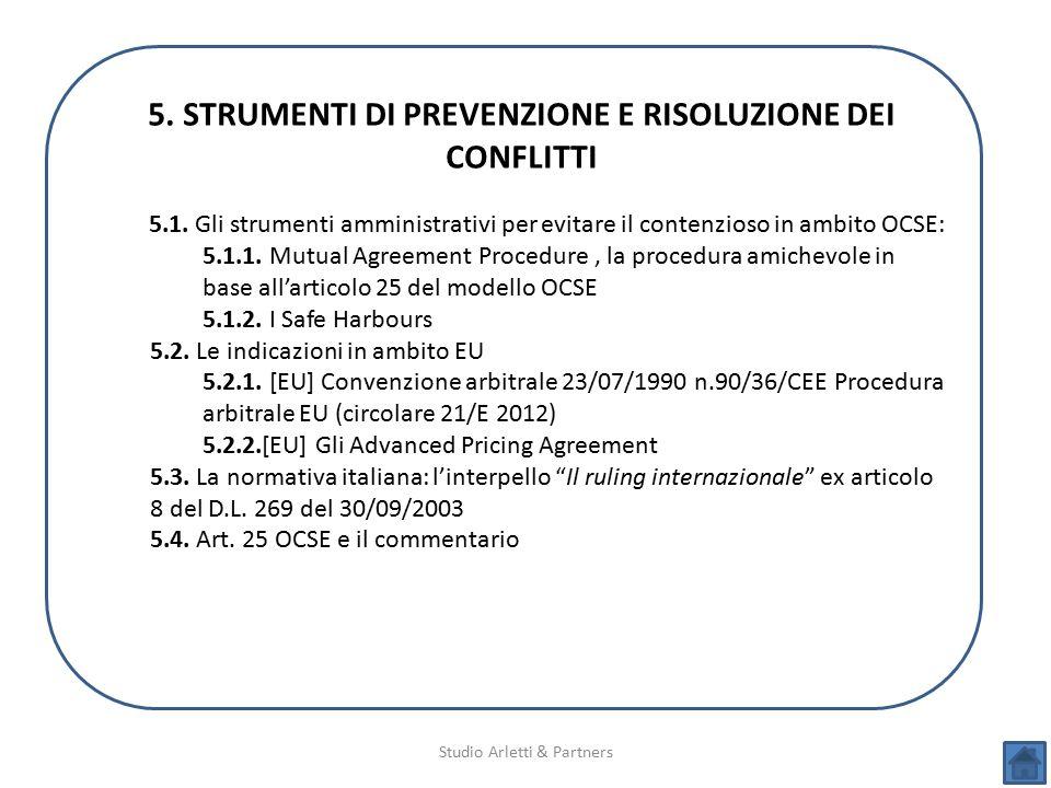 Studio Arletti & Partners 5. STRUMENTI DI PREVENZIONE E RISOLUZIONE DEI CONFLITTI 5.1. Gli strumenti amministrativi per evitare il contenzioso in ambi