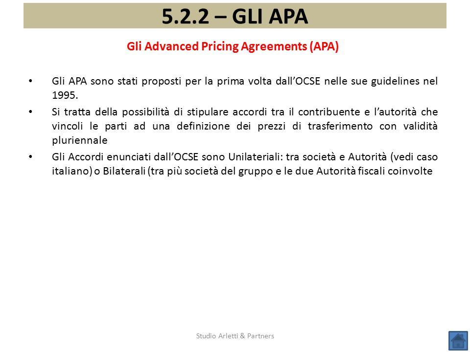 Studio Arletti & Partners 5.2.2 – GLI APA Gli Advanced Pricing Agreements (APA) Gli APA sono stati proposti per la prima volta dall'OCSE nelle sue gui
