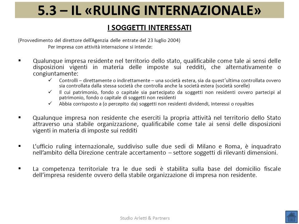 5.3 – IL «RULING INTERNAZIONALE» Studio Arletti & Partners I SOGGETTI INTERESSATI (Provvedimento del direttore dell'Agenzia delle entrate del 23 lugli