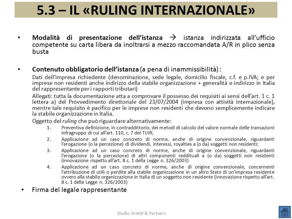 5.3 – IL «RULING INTERNAZIONALE» Studio Arletti & Partners Modalità di presentazione dell'istanza  istanza indirizzata all'ufficio competente su cart